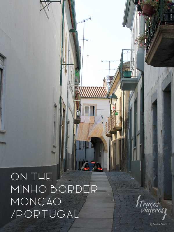 What to visit in Monçao village north of Portugal, a photographic route