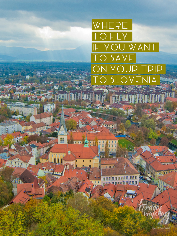 Where to fly if you are visiting Slovenia on a budget